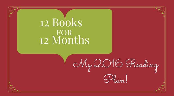12 Books for 12 Months — My 2016 Reading Plan!