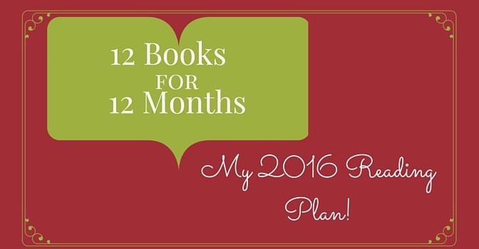 12 Books for 12 Months - My 2016 Reading Plan