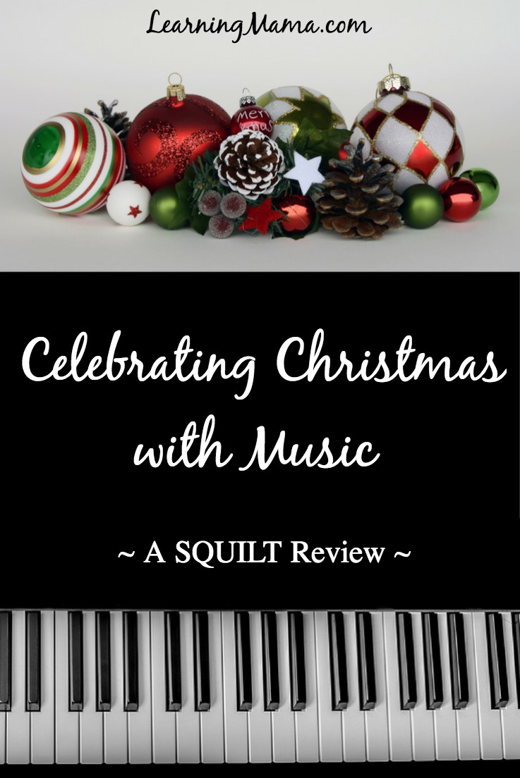 Celebrate Christmas with Music! SQUILT's Christmas Carols Vol I & II are perfect for music appreciation during the holiday season. #homeschooling