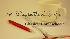 A Day in the Life of a Classical Homeschooler - spend a day in four different classical homeschools