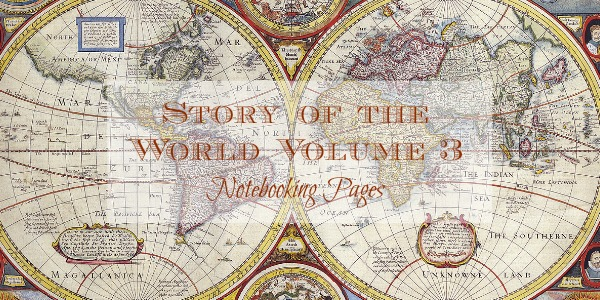SOTW Volume 3: Early Modern Times Notebooking Pages. Free, dowloadable, 80 page notebook