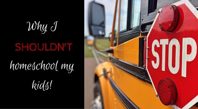 Why I Shouldn't Homeschool My Kids