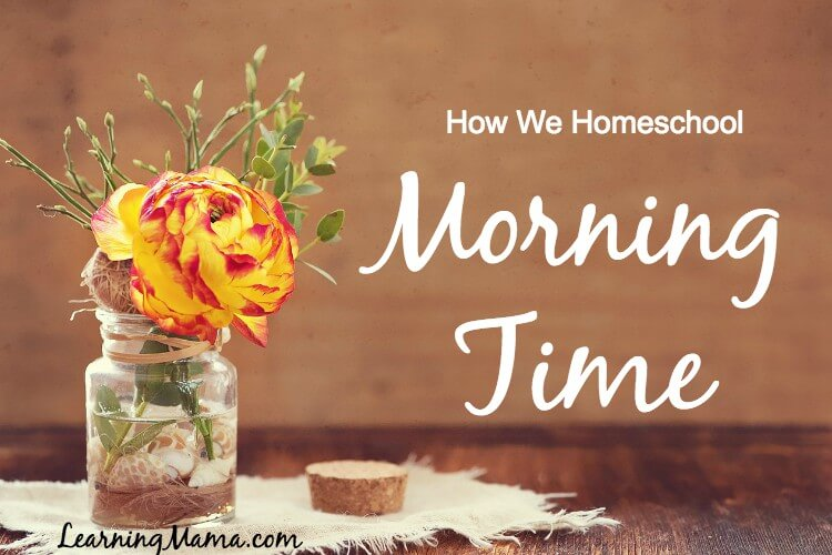 How We Homeschool: Morning Time