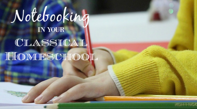 Notebooking in Your Classical Homeschool