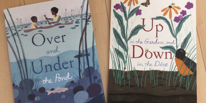 Picture books inspiring nature study: Over and Under the Pond & Up in the Garden and Down in the Dirt {BOOK REVIEWS}