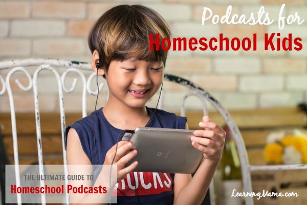 The Ultimate Guide to Homeschool Podcasts: Podcasts for Homeschool Kids