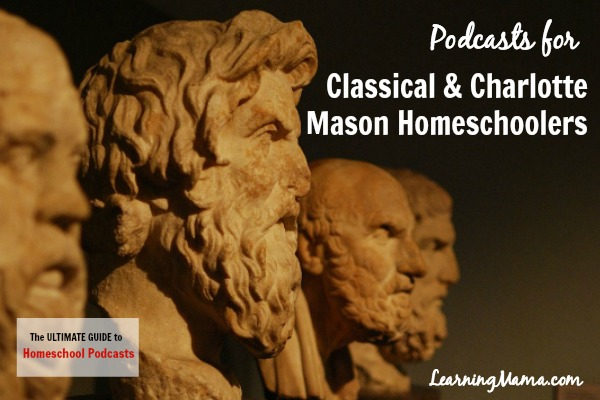 The Ultimate Guide to Homeschool Podcasts: Podcasts for Classical & Charlotte Mason Homeschoolers