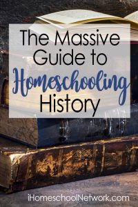 The Massive Guide to Homeschooling History - Ultimate Guide to Using Story of the World in Your Homeschool