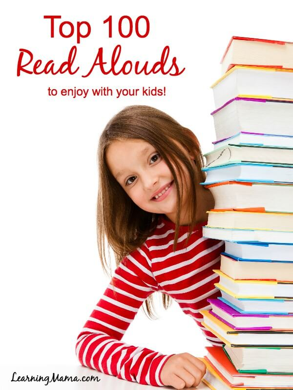 Top 100 Books to Read Aloud to Your Kids with printable booklist!