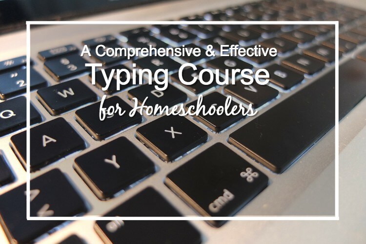 The Most Comprehensive & Effective Typing Course For Homeschoolers
