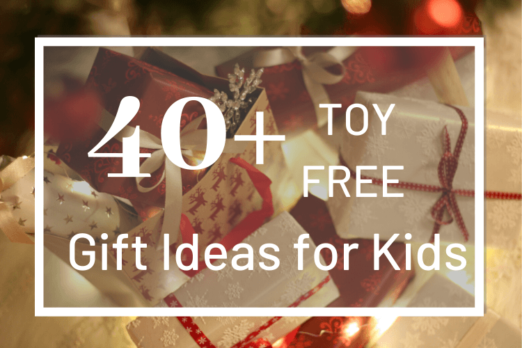 40+ Toy-Free Gift Ideas for Kids