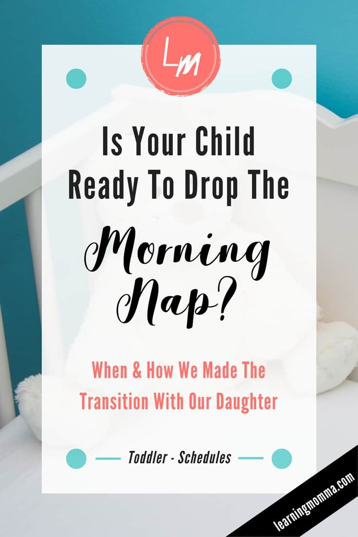 Dropping Morning Nap, One Nap, Going From Two Naps to One, Toddler Naps, Toddler Napping Schedule, Toddler Sleep, Toddler Sleeping Schedule