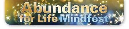Abundance for Life Mindfest