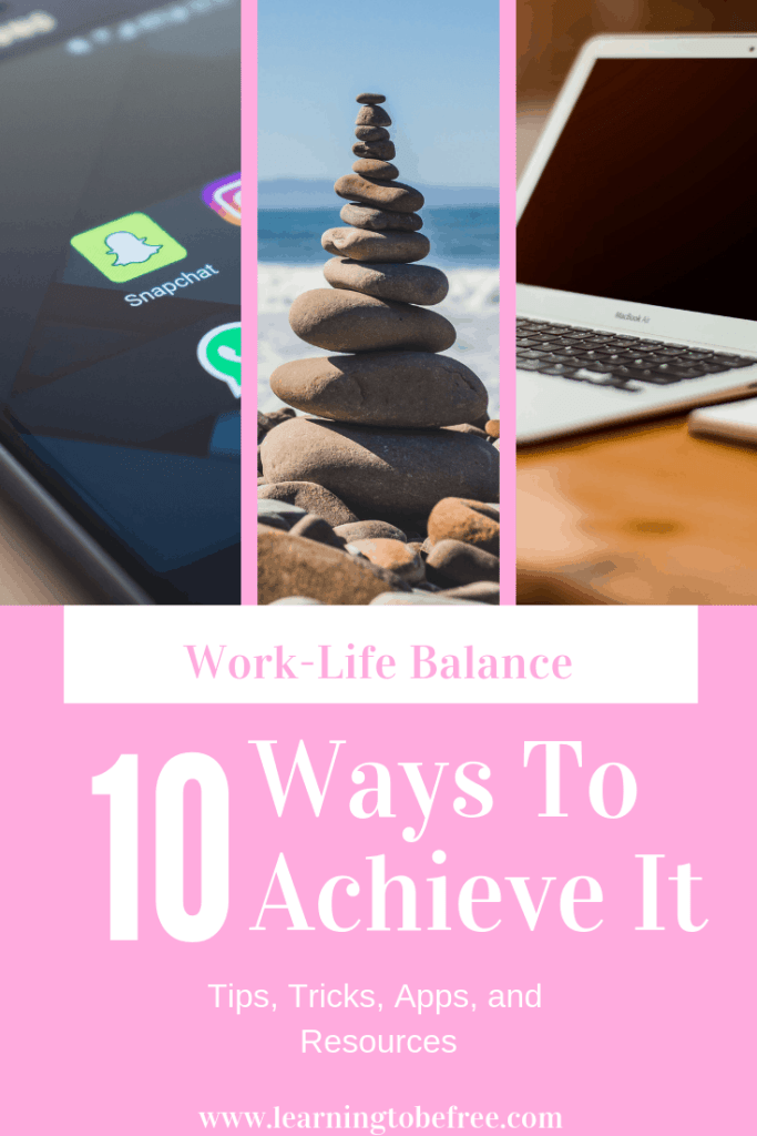 "Says ""Work-Life balace: 10 ways to acheive it: tips, tricks apps, and resources."" also contains a picture of a cell phone, computer, and rocks balanced on top of each other"