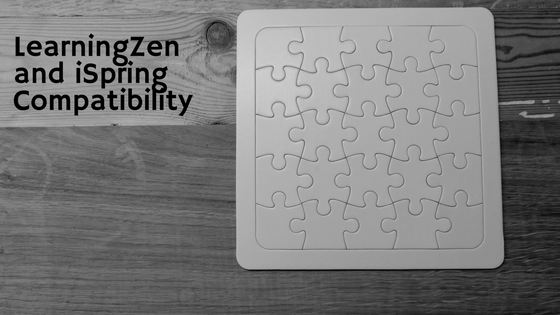 LearningZen and iSpring Compatibility
