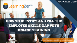How to Identify and Fill the Employee Skills Gap with Online Training