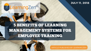 5 Benefits of Learning Management Systems for Employee Training