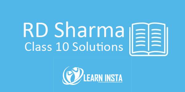 RD Sharma Class 10 Solutions (2018 Edition) - Learn Insta