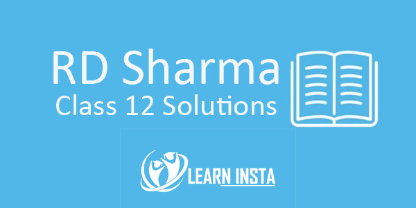 RD Sharma Class 12 Solutions