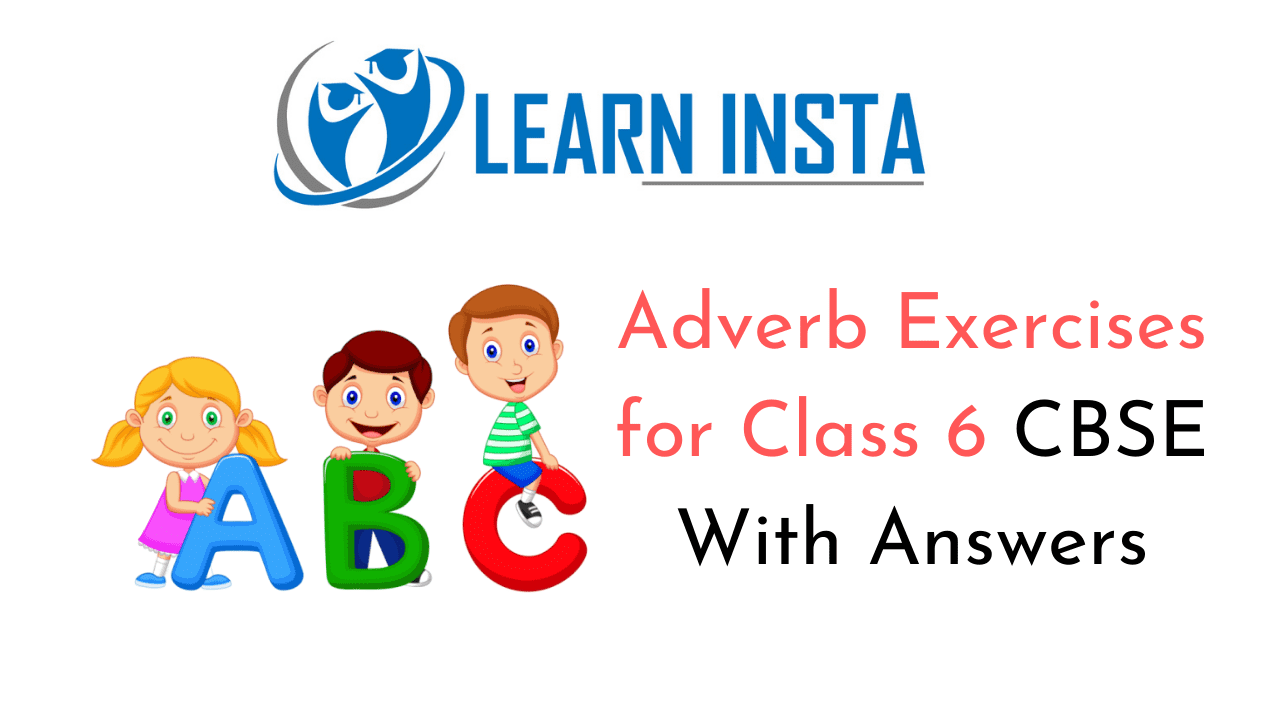 Adverb Exercises For Class 6 Cbse With Answers