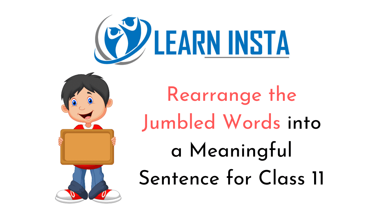 hight resolution of Rearrange the Jumbled Words into a Meaningful Sentence for Class 11