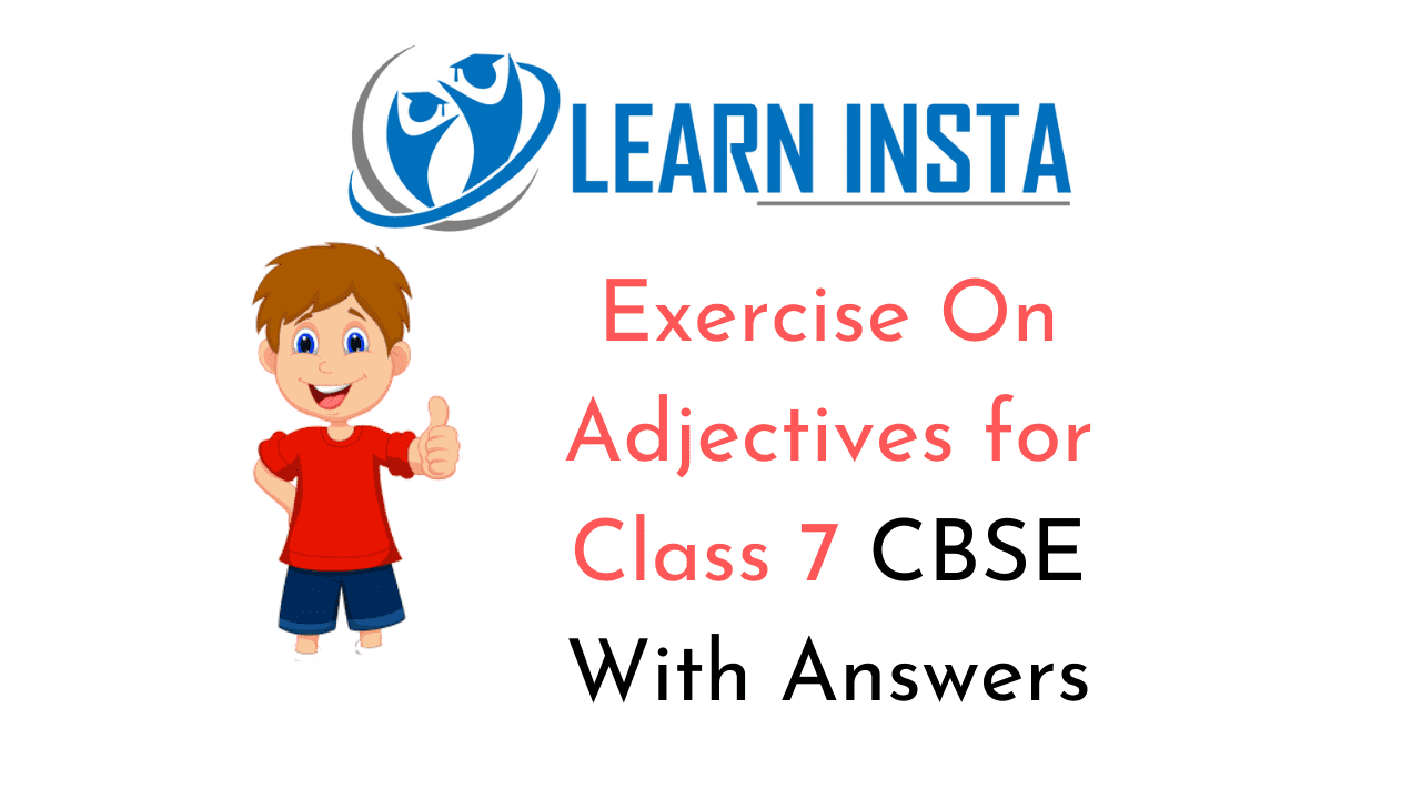 hight resolution of Exercise On Adjectives for Class 7 CBSE With Answers