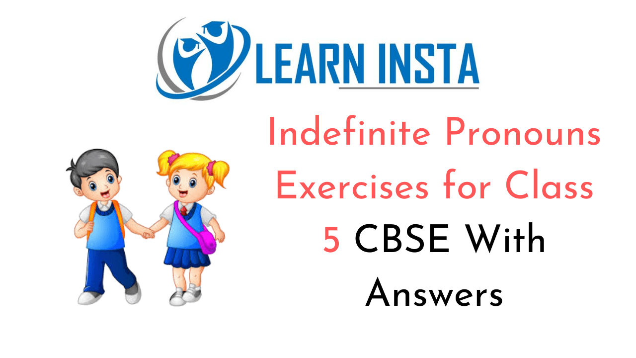 hight resolution of Indefinite Pronouns Exercises for Class 5 CBSE With Answers