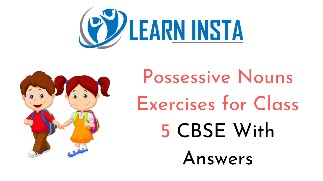 hight resolution of Possessive Nouns Exercises for Class 5 CBSE With Answers