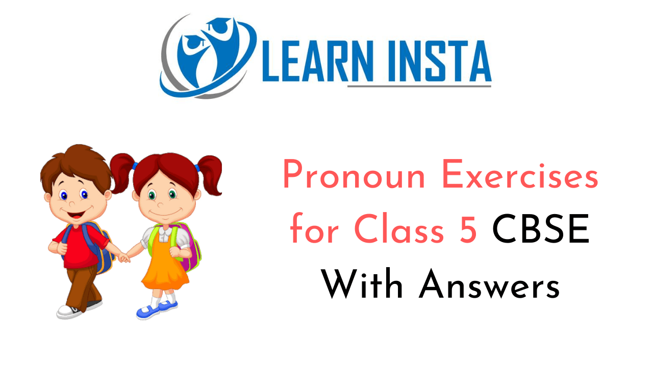Pronoun Exercises for Class 5 CBSE With Answers