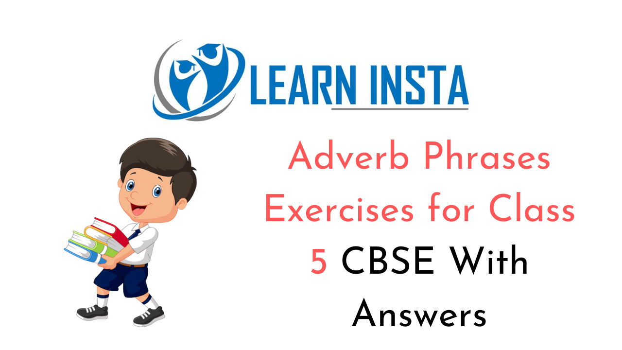 hight resolution of Adverb Phrases Exercises for Class 5 CBSE with Answers