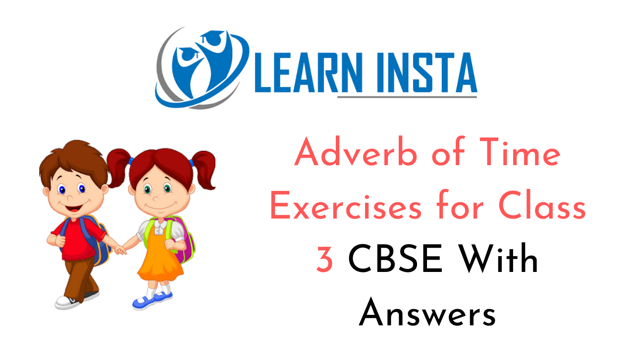 Adverb of Time Worksheet Exercises for Class 3 with Answers CBSE