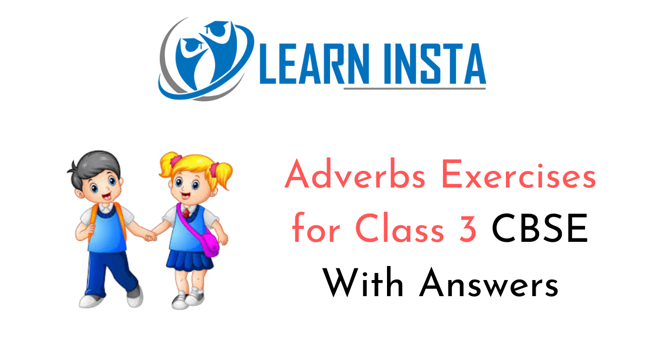 Adverbs Worksheet Exercises For Class 3 Cbse With Answers