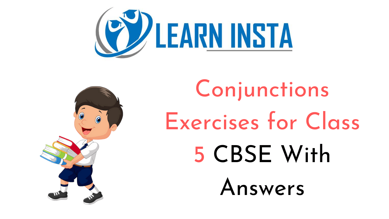 Conjunctions Exercises for Class 5 CBSE with Answers