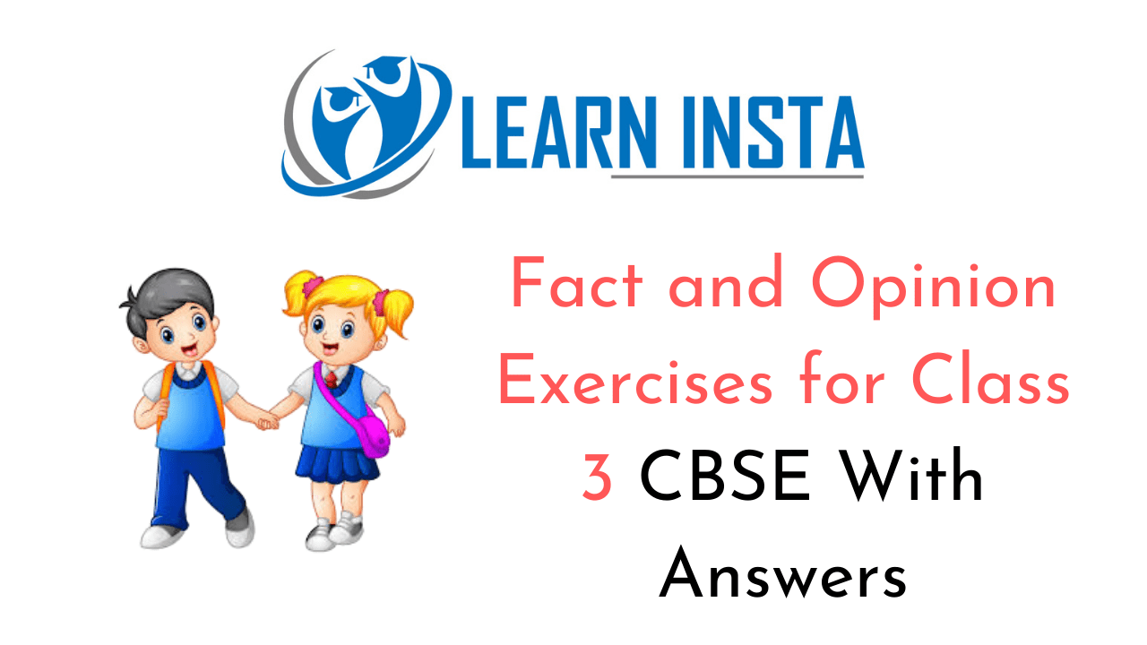 Fact and Opinion Exercises for Class 3 CBSE with Answers