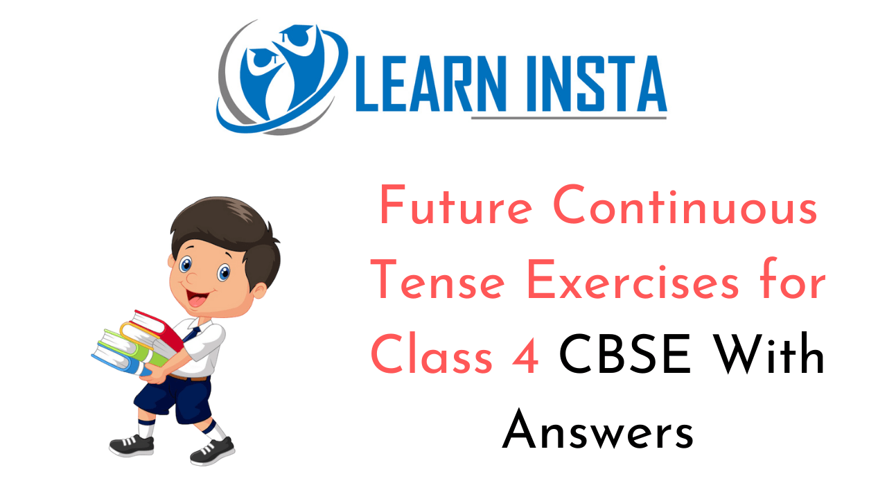 hight resolution of Future Continuous Tense Exercises for Class 4 CBSE with Answers