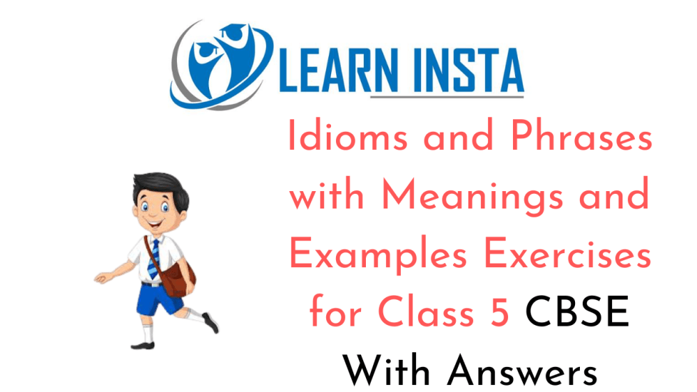medium resolution of Idioms and Phrases with Meanings and Examples for Class 5 CBSE Exercises
