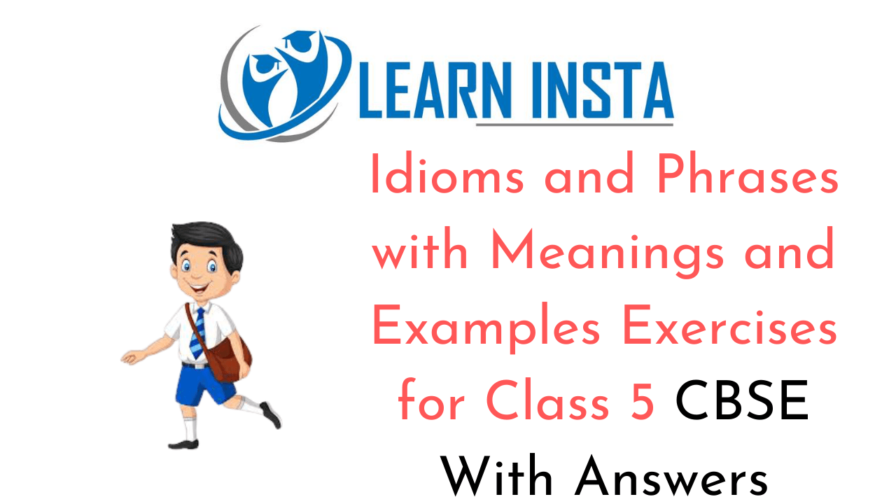 hight resolution of Idioms and Phrases with Meanings and Examples for Class 5 CBSE Exercises