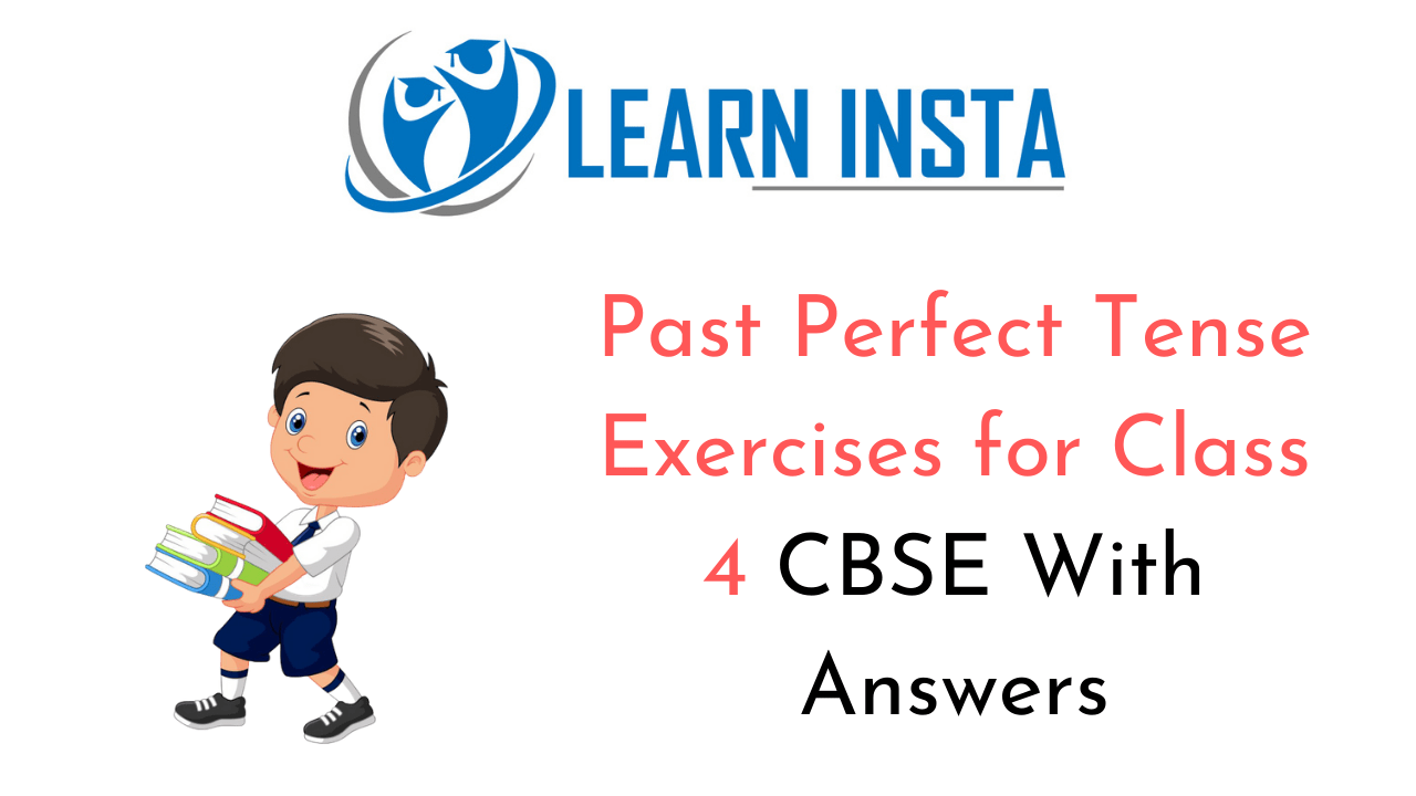 hight resolution of Past Perfect Tense Exercise for Class 4 CBSE with Answers