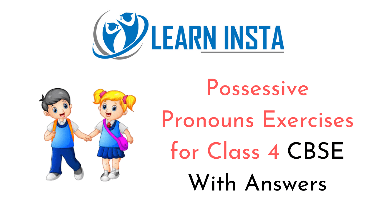 hight resolution of Possessive Pronouns Exercises for Class 4 CBSE with Answers