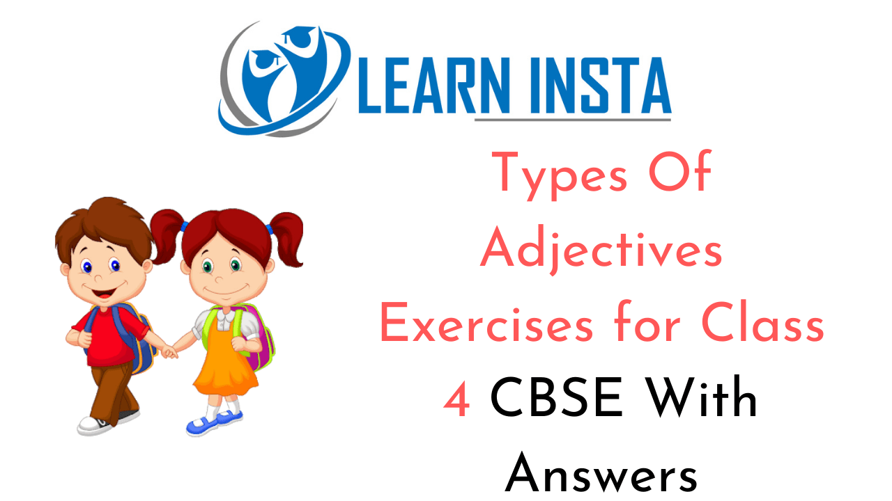 Types Of Adjectives for Class 4 CBSE with Answers