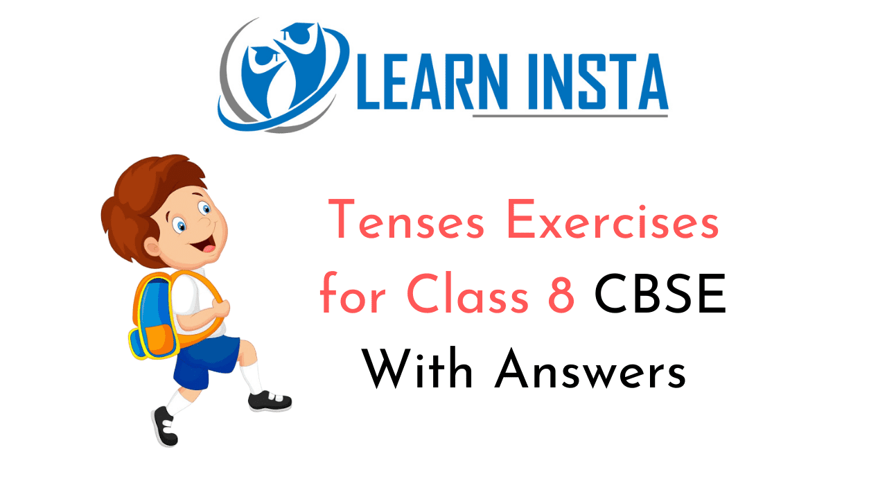 hight resolution of Tenses Exercises for Class 8 CBSE With Answers
