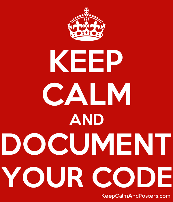 Keep Calm and Document Your Code