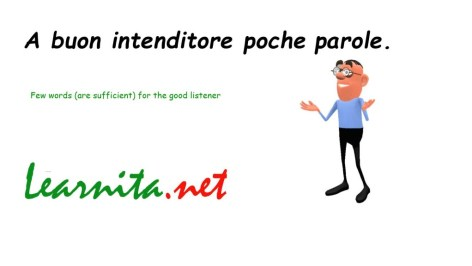 Italian way of sayngs A buon intenditore poche parole