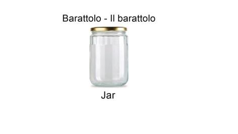 Barattolo - Il barattolo - Jar in italian