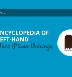 encyclopedia of left hand jazz piano voicings [ 1024 x 768 Pixel ]