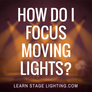 How do I Focus Moving Lights?