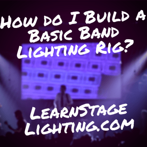 How do I Build a Basic Band Lighting