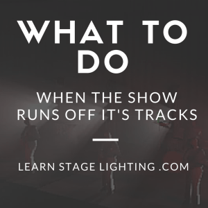 What to do when the show runs off it's tracks