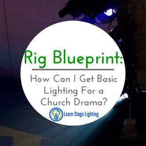 Rig Blueprint - Church Drama