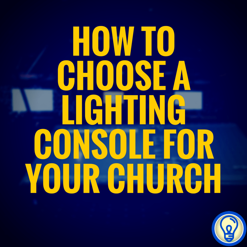 How to Choose a Lighting Console for Your Church